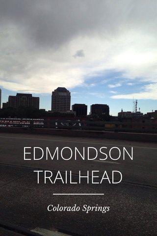EDMONDSON TRAILHEAD Colorado Springs