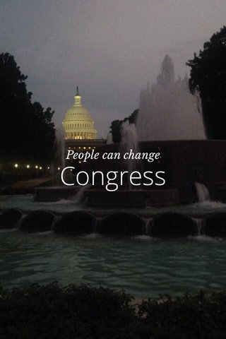 Congress People can change