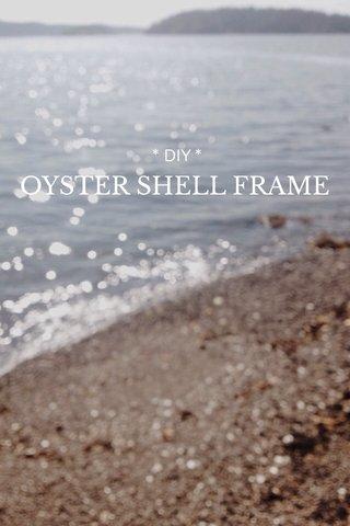 OYSTER SHELL FRAME * DIY *