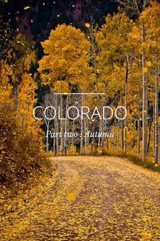 COLORADO Part two : Autumn