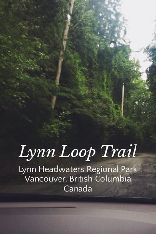 Lynn Loop Trail Lynn Headwaters Regional Park Vancouver, British Columbia Canada