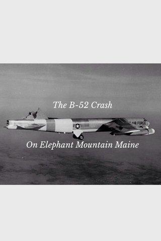 The B-52 Crash On Elephant Mountain Maine