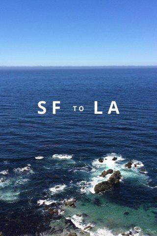 SF LA TO
