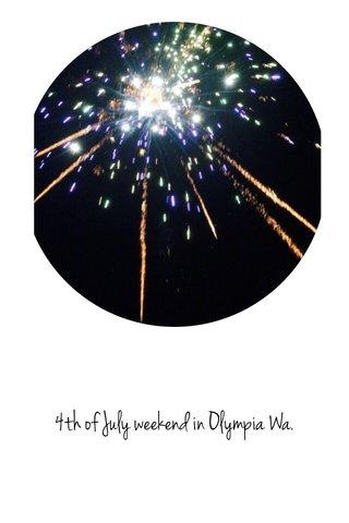 4th of July weekend in Olympia Wa.
