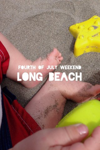 LONG BEACH Fourth of July Weekend