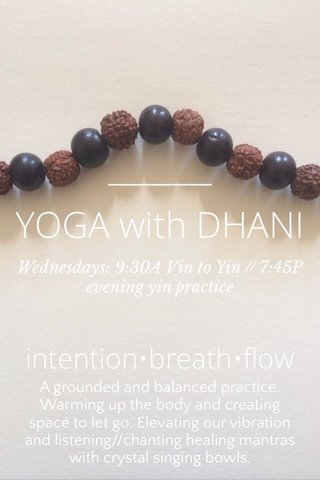 intention•breath•flow A grounded and balanced practice. Warming up the body and creating space to let go. Elevating our vibration and listening//chanting healing mantras with crystal singing bowls.