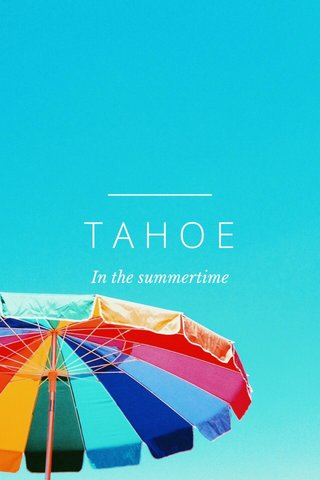 TAHOE In the summertime