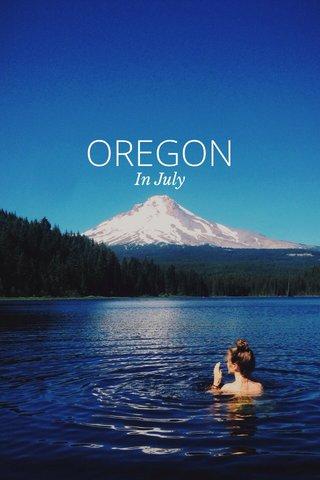 OREGON In July