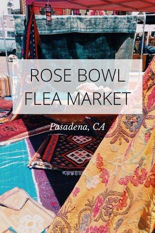 ROSE BOWL FLEA MARKET Pasadena, CA