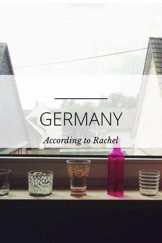 GERMANY According to Rachel