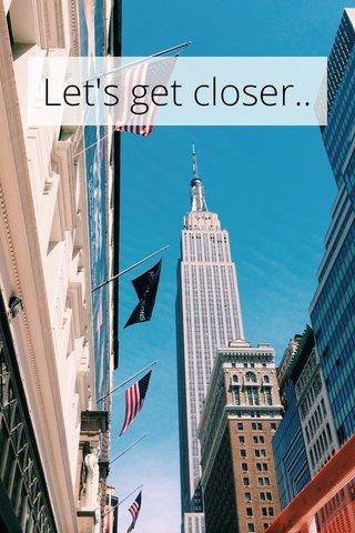 Let's get closer..