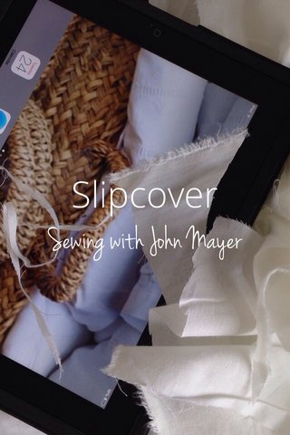 Slipcover Sewing with John Mayer