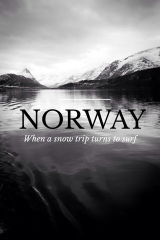 NORWAY When a snow trip turns to surf