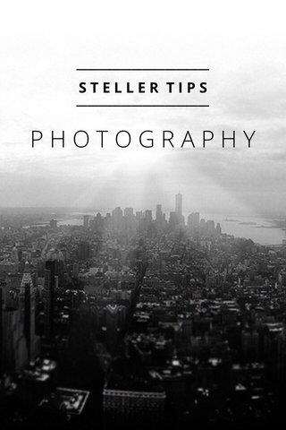 PHOTOGRAPHY STELLER TIPS
