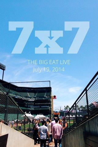 7x7 THE BIG EAT LIVE July 19, 2014