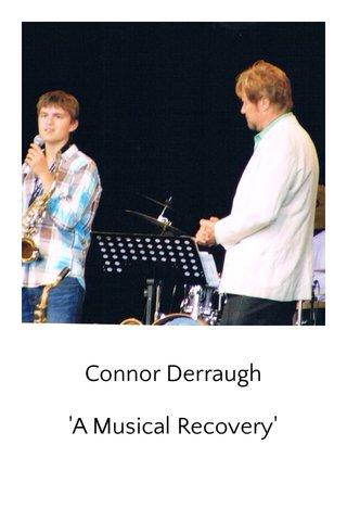 Connor Derraugh 'A Musical Recovery'