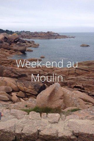 Week-end au Moulin