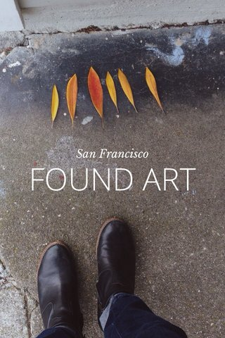 FOUND ART San Francisco