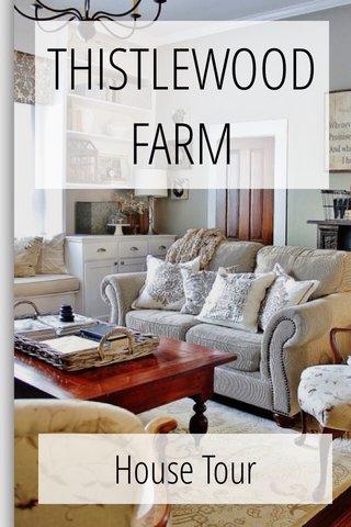 THISTLEWOOD FARM House Tour