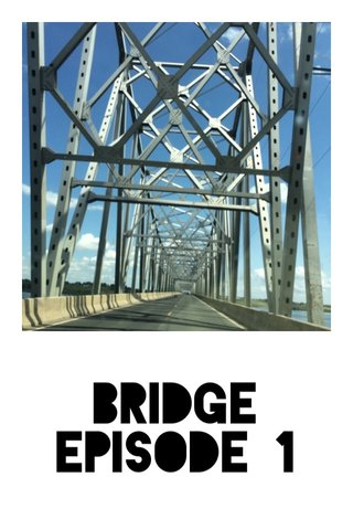 BRIDGE Episode 1