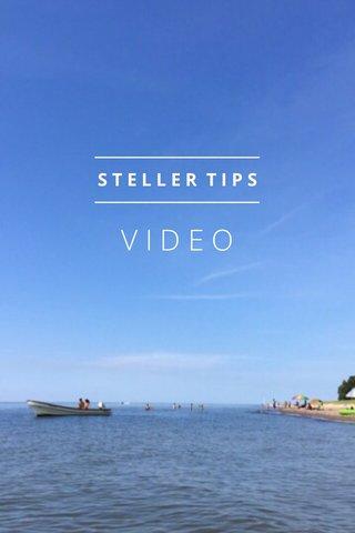 VIDEO STELLER TIPS