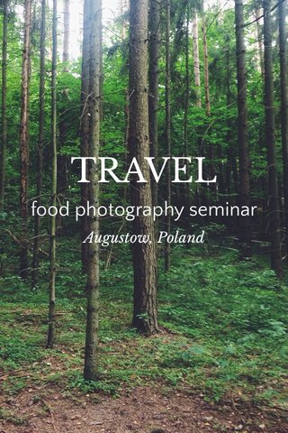 TRAVEL food photography seminar Augustow, Poland
