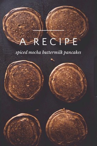 A RECIPE spiced mocha buttermilk pancakes