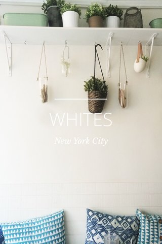 WHITES New York City