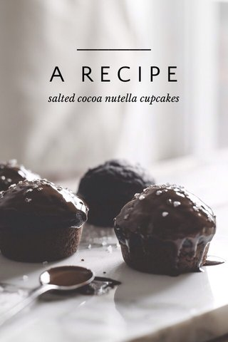 A RECIPE salted cocoa nutella cupcakes