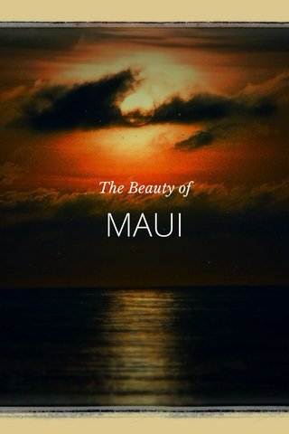 MAUI The Beauty of