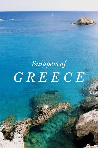 GREECE Snippets of