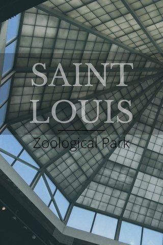 SAINT LOUIS ________ Zoological Park