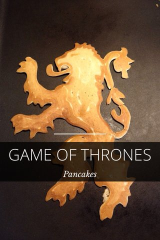 GAME OF THRONES Pancakes