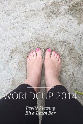 WORLDCUP 2014 Public Viewing Riva Beach Bar
