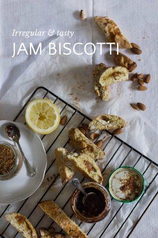 JAM BISCOTTI Irregular & tasty
