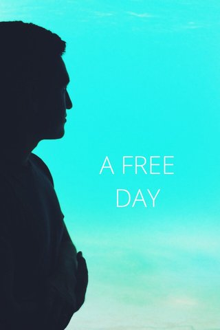 A FREE DAY