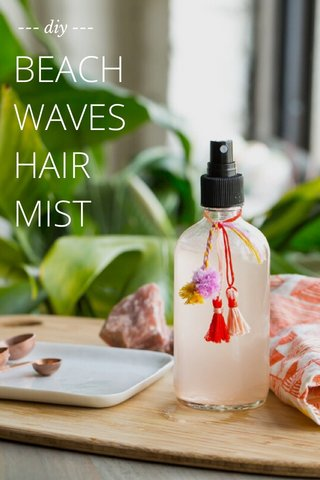 BEACH WAVES HAIR MIST --- diy ---