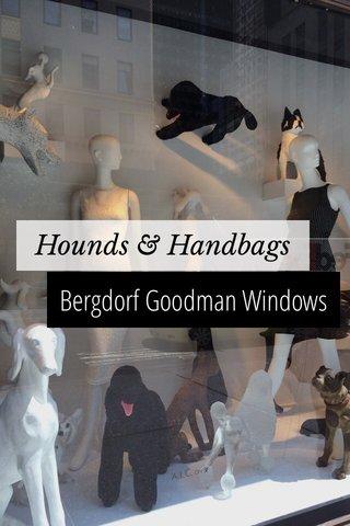 Bergdorf Goodman Windows Hounds & Handbags