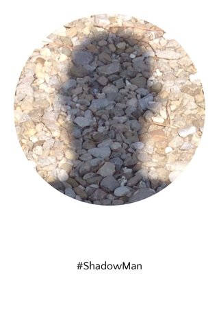 #ShadowMan