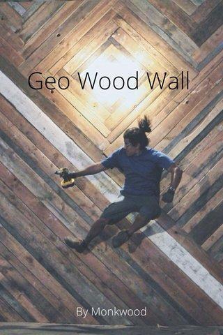 Geo Wood Wall By Monkwood