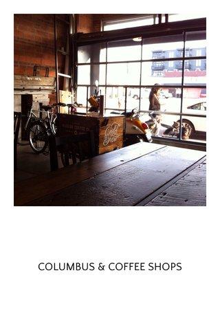 COLUMBUS & COFFEE SHOPS