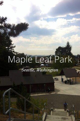 Maple Leaf Park Seattle, Washington