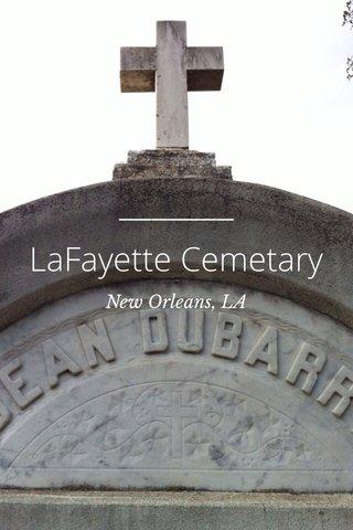 LaFayette Cemetary New Orleans, LA