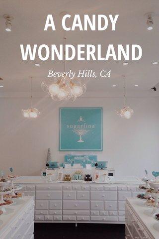 A CANDY WONDERLAND Beverly Hills, CA