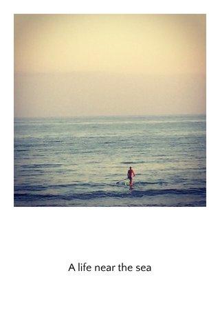A life near the sea