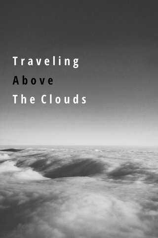 Above The Clouds Traveling