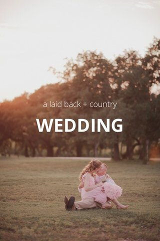 WEDDING a laid back + country