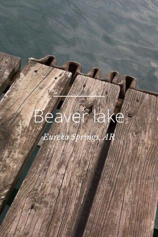 Beaver lake Eureka Springs, AR