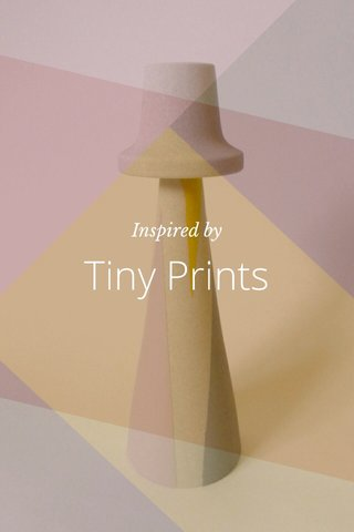 Tiny Prints Inspired by
