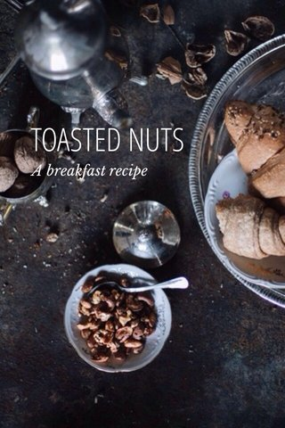 TOASTED NUTS A breakfast recipe